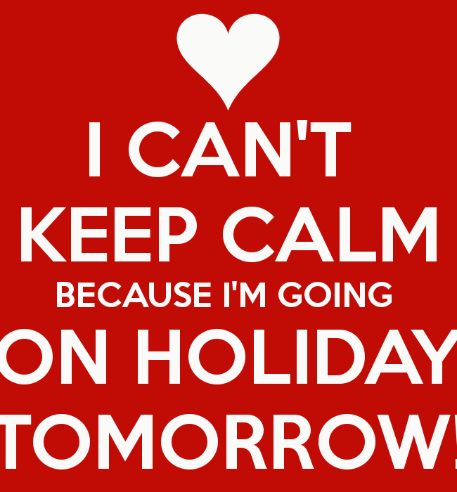 i-cant-keep-calm-because-im-going-on-holiday-tomorrow